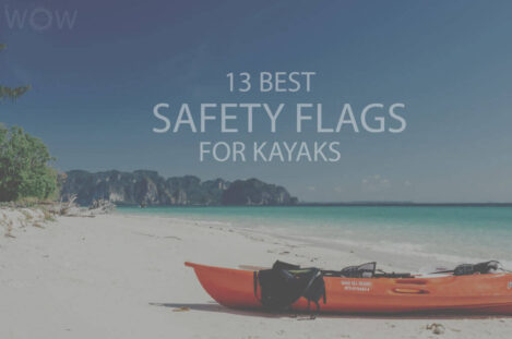 13 Best Safety Flags For Kayaks