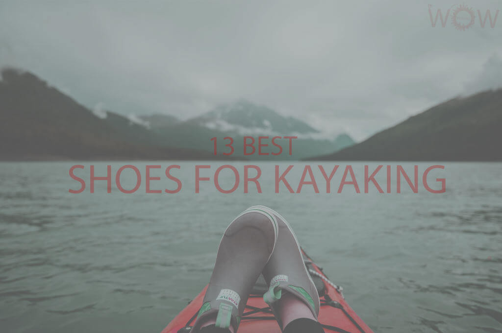 13 Best Shoes For Kayaking