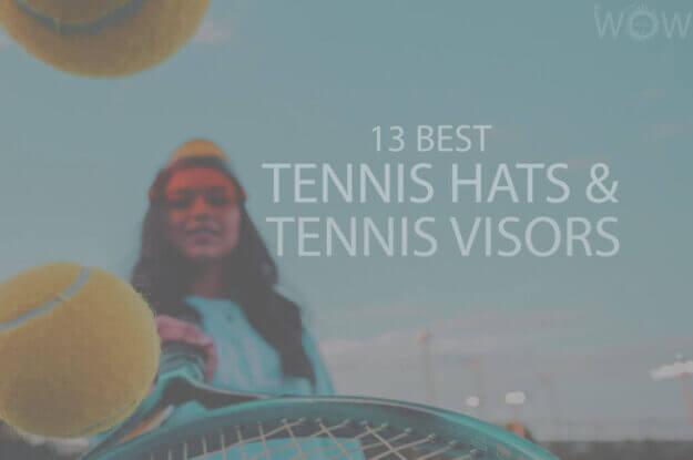 13 Best Tennis Hats & Tennis Visors