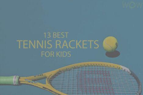 13 Best Tennis Rackets For Kids