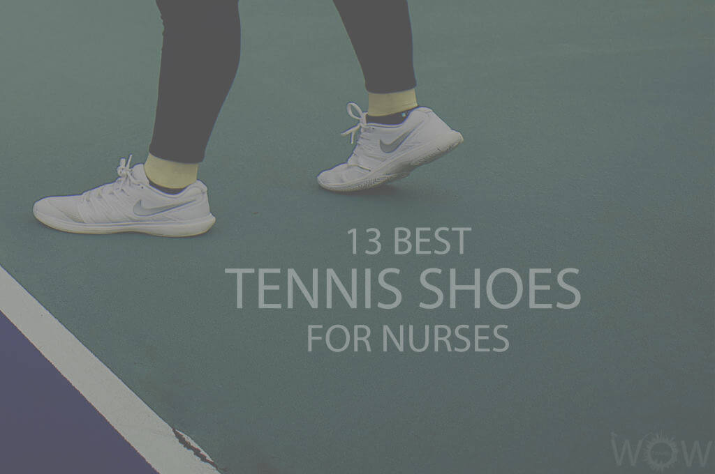 13 Best Tennis Shoes For Nurses