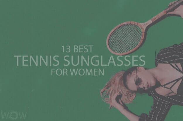 13 Best Tennis Sunglasses for Women