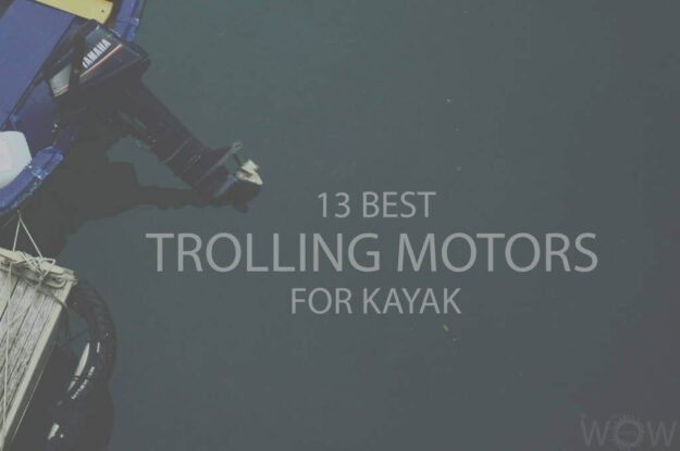 13 Best Trolling Motors For Kayak
