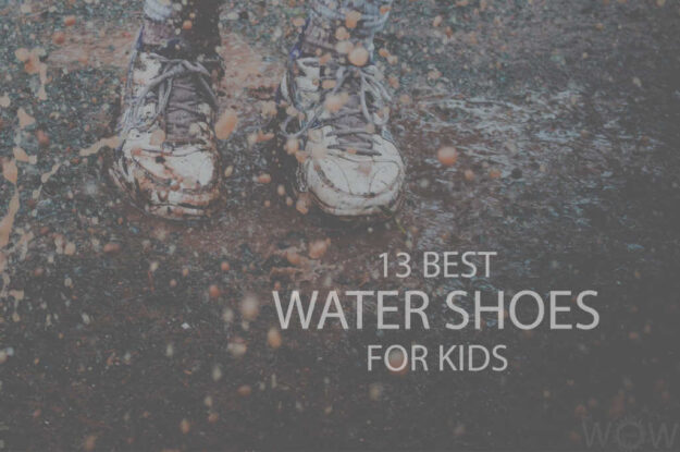 13 Best Water Shoes for Kids