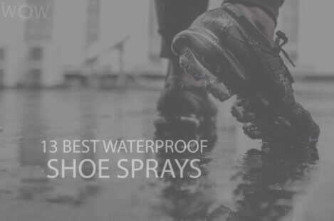 13 Best Waterproof Shoe Sprays