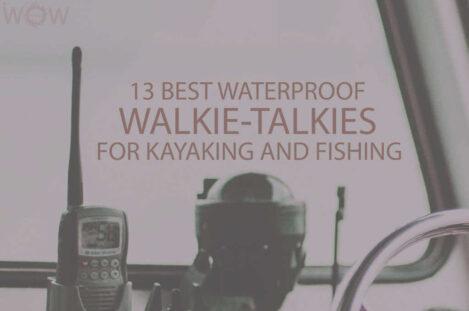 13 Best Waterproof Walkie-Talkies For Kayaking and Fishing