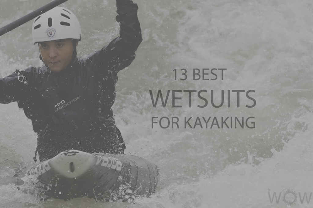 13 Best Wetsuits For Kayaking
