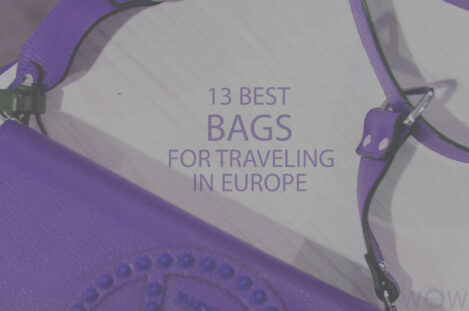 13 Best Bags For Traveling In Europe