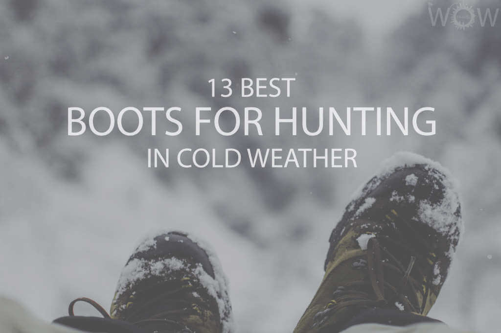13 Best Boots For Hunting In Cold Weather