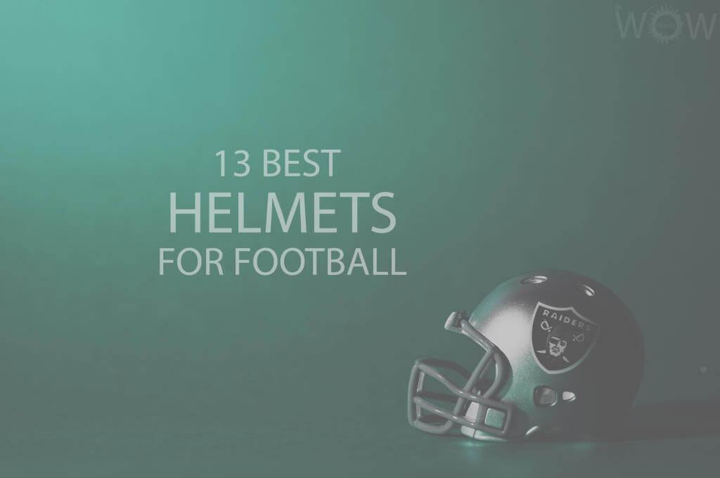 13 Best Helmets for Football