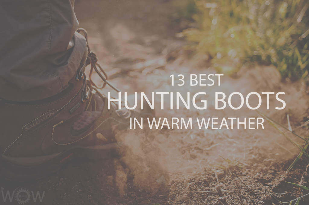 13 Best Hunting Boots For Warm Weather