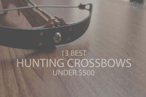 13 Best Hunting Crossbows Under $500