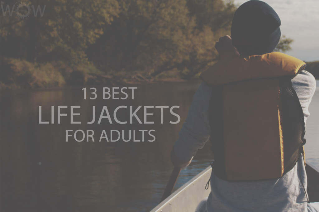 13 Best Life Jackets For Adults
