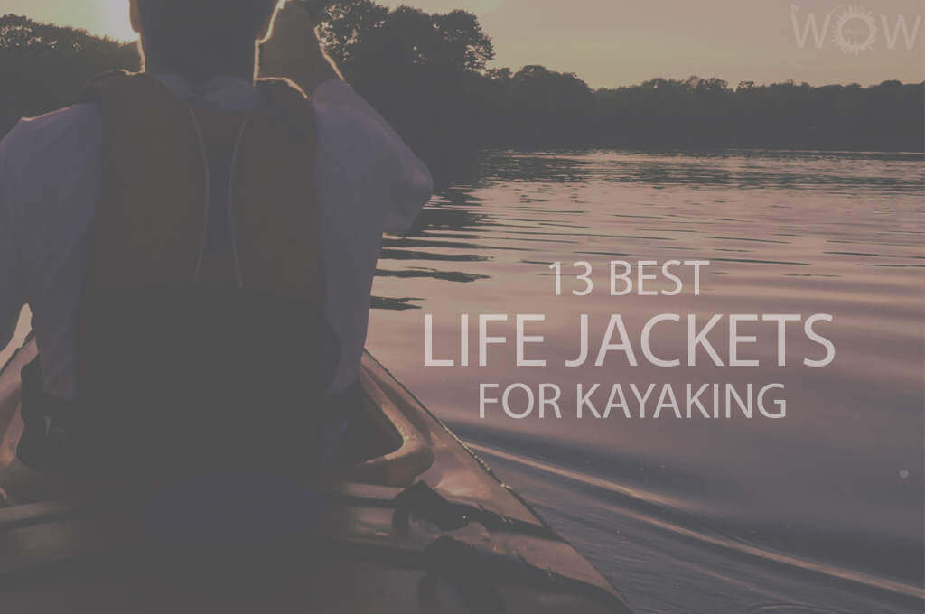 13 Best Life Jackets For Kayaking