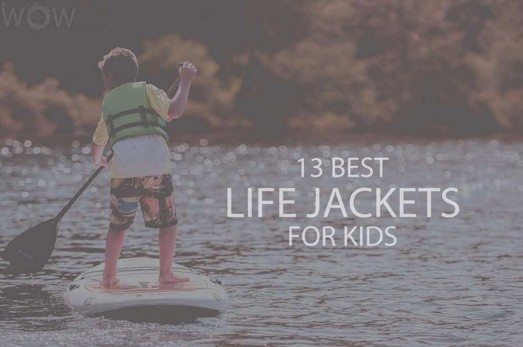 13 Best Life Jackets For Kids