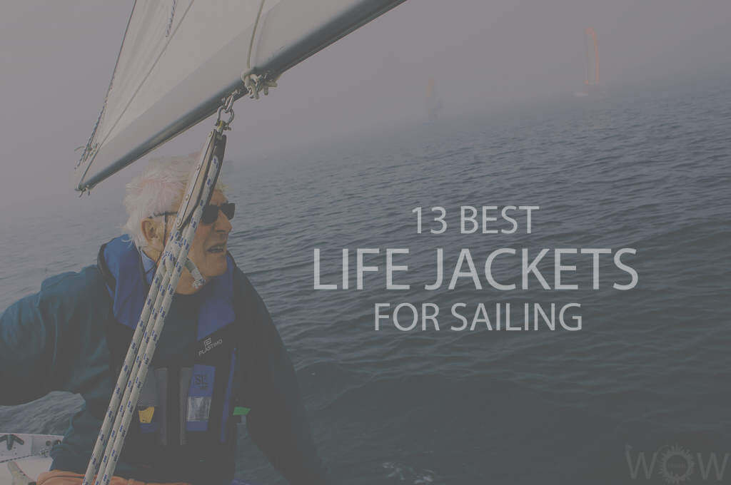 13 Best Life Jackets For Sailing