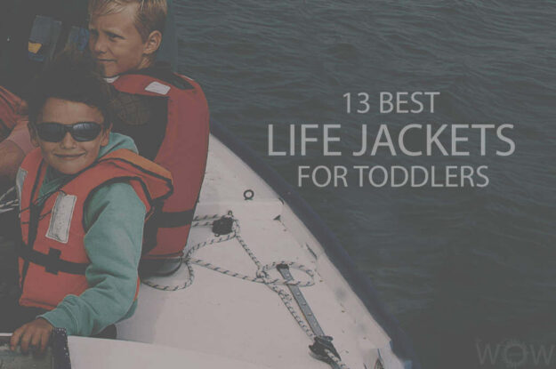 13 Best Life Jackets For Toddlers