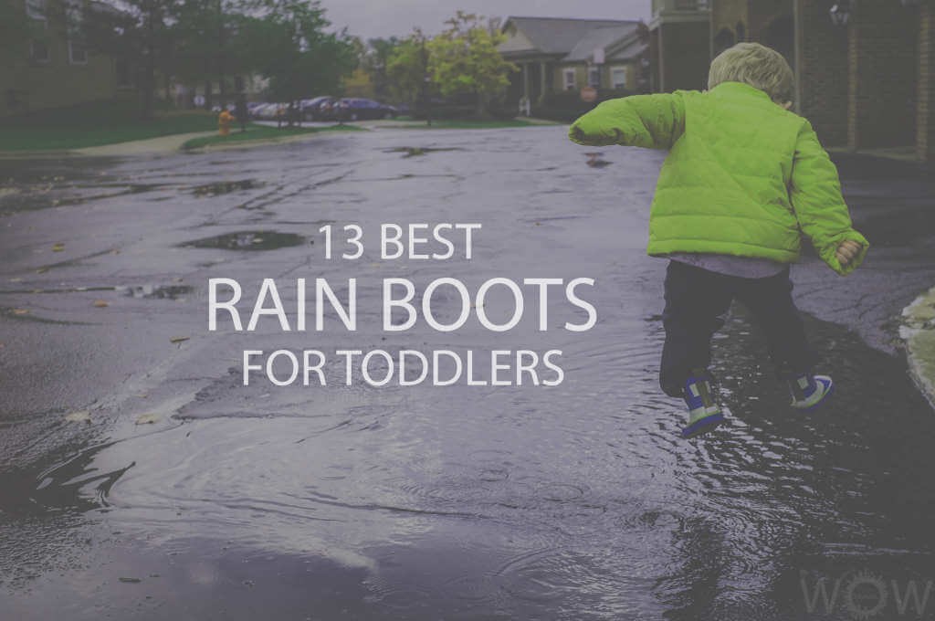 13 Best Rain Boots For Toddlers