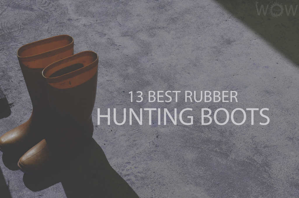 13 Best Rubber Hunting Boots
