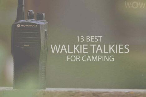 13 Best Walkie Talkies For Camping