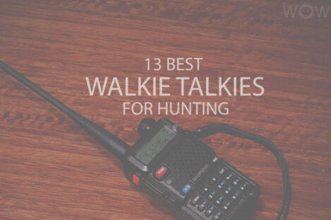 13 Best Walkie Talkies For Hunting
