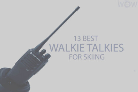 13 Best Walkie Talkies For Skiing