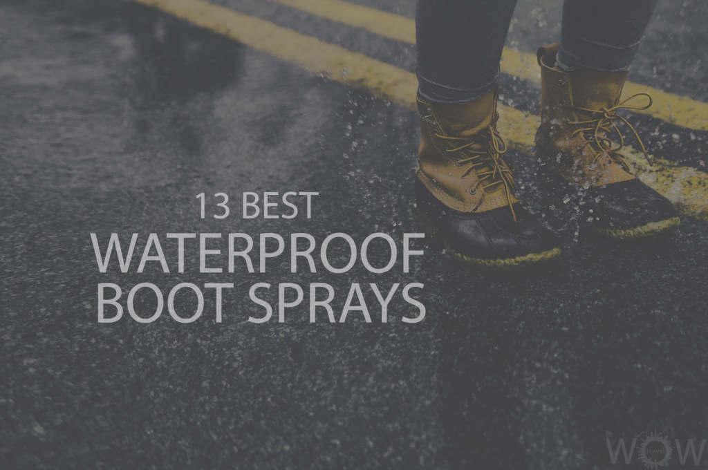 13 Best Waterproof Boot Sprays