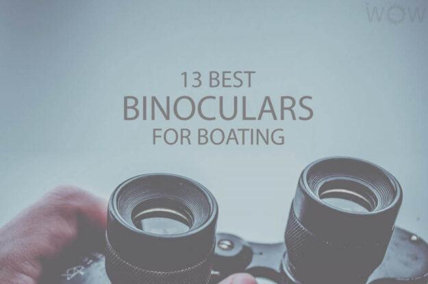 13 Best Binoculars For Boating