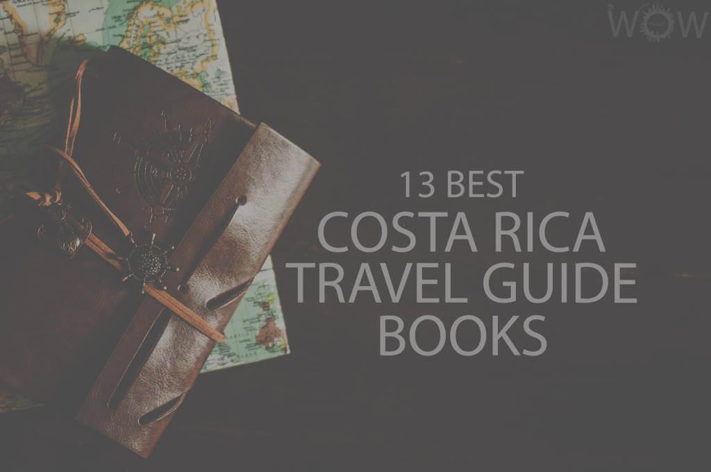 13 Best Costa Rica Travel Guide Books