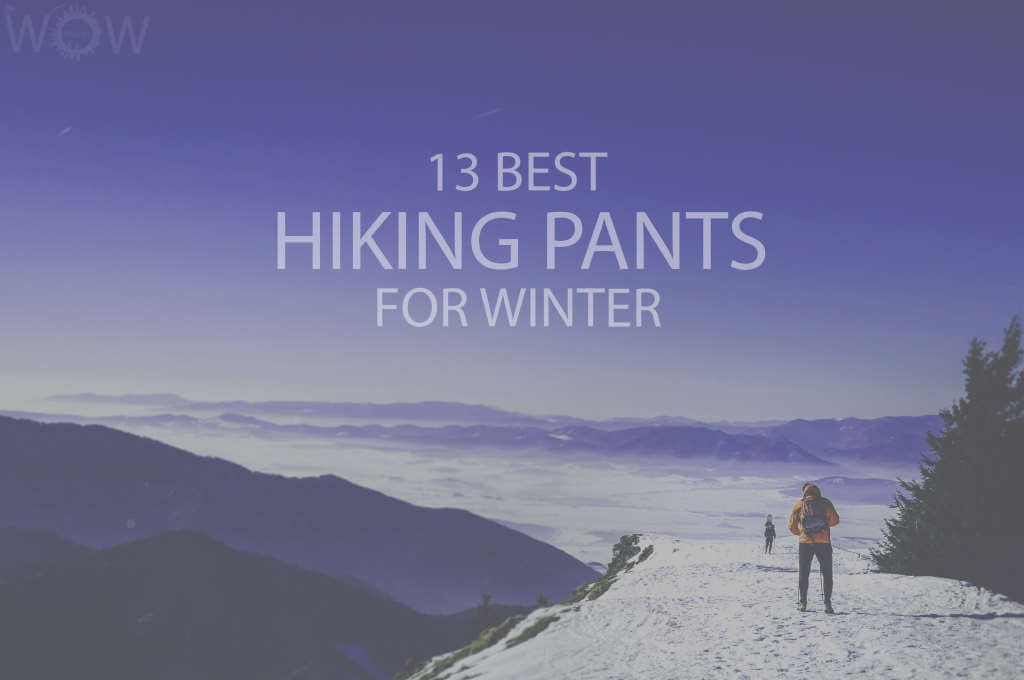 13 Best Hiking Pants for Winter