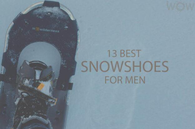 13 Best Snowshoes for Men