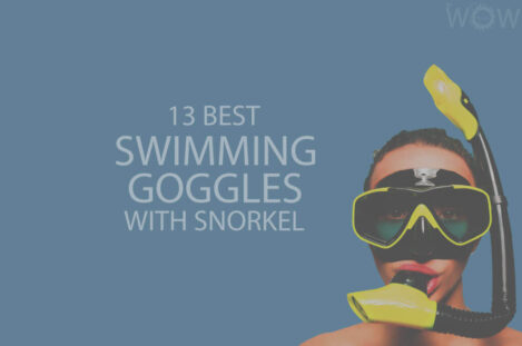 13 Best Swimming Goggles with Snorkel