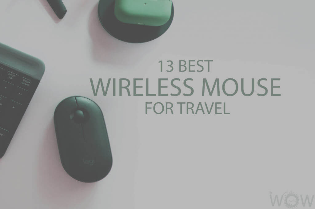 13 Best Wireless Mouse for Travel