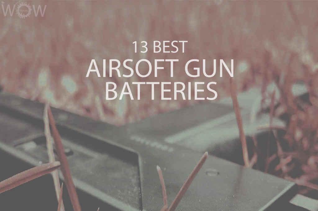 13 Best Airsoft Gun Batteries