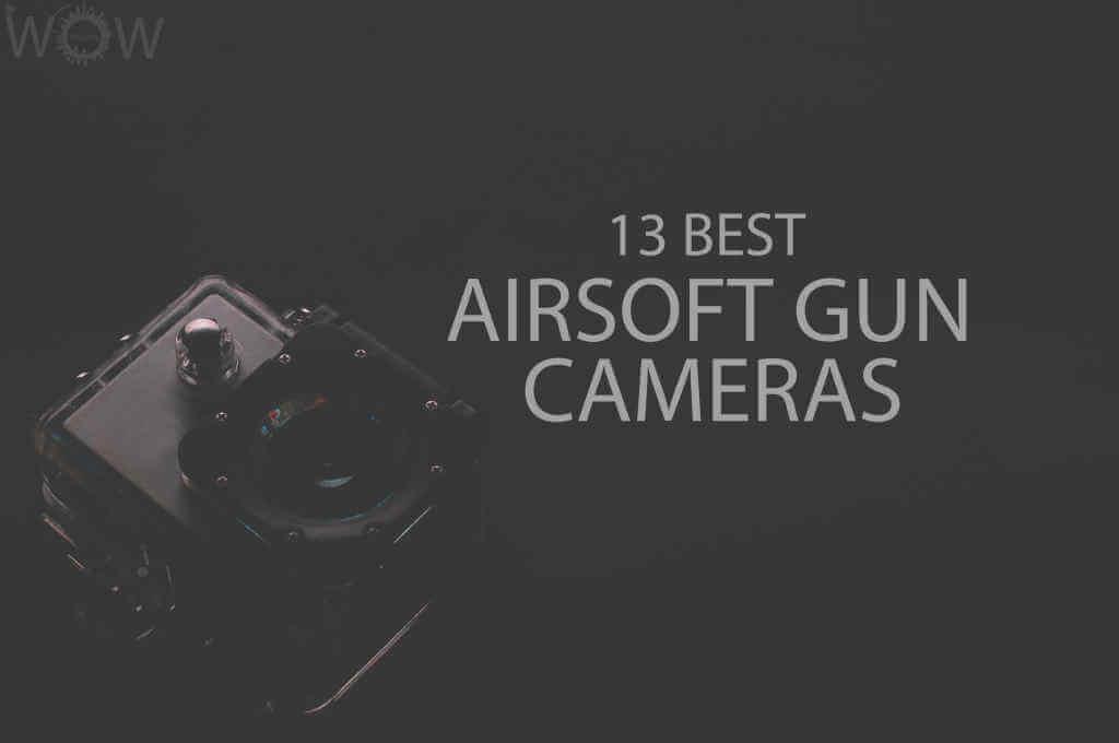 13 Best Airsoft Gun Cameras