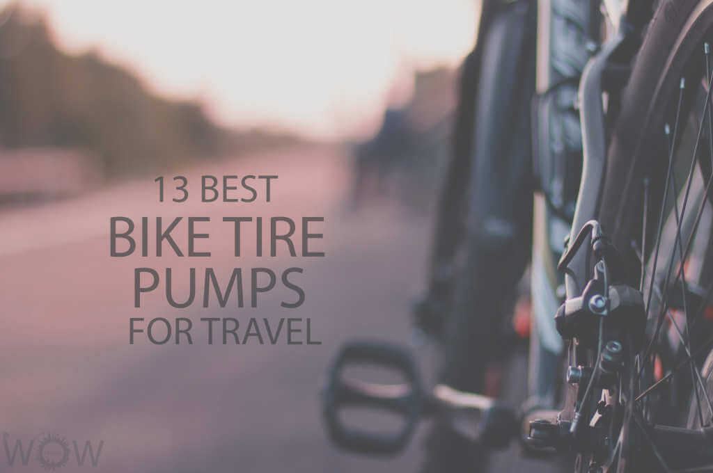 13 Best Bike Tire Pumps for Travel