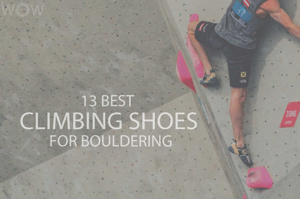 13 Best Climbing Shoes for Bouldering