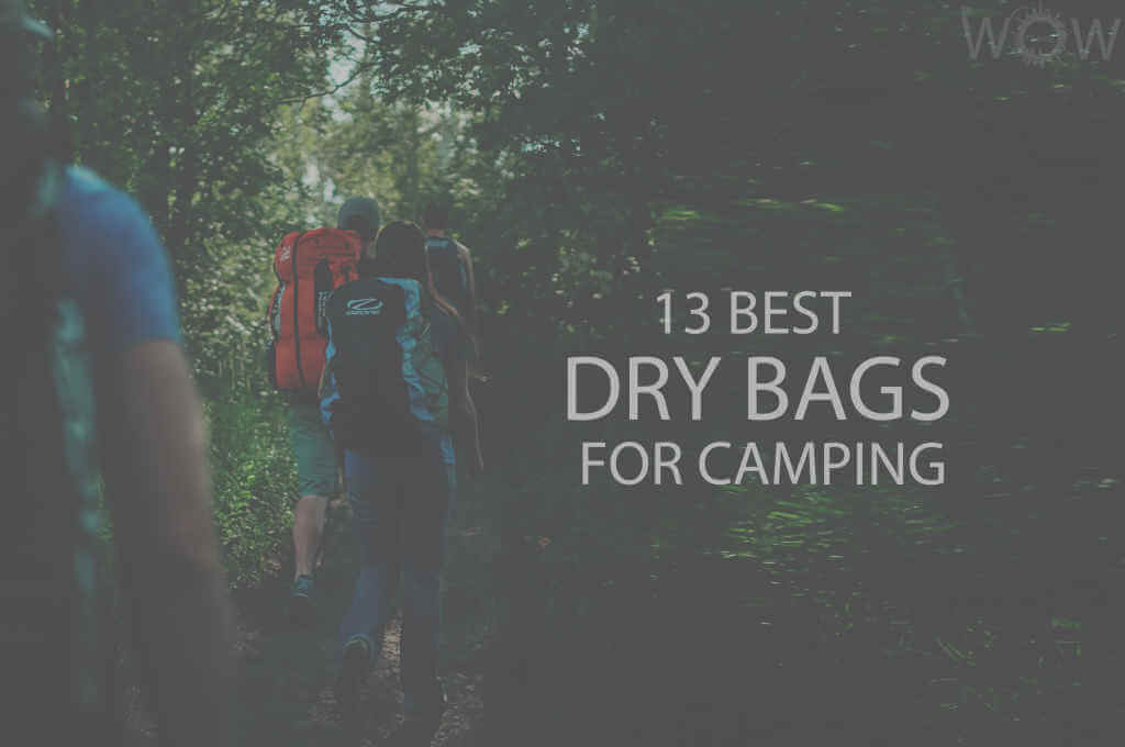13 Best Dry Bags for Camping