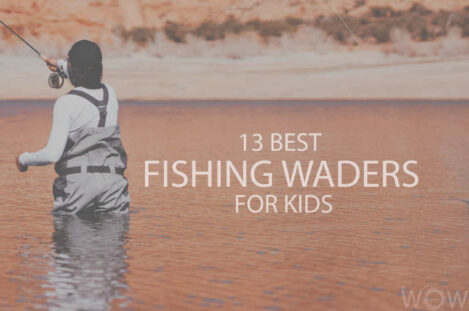 13 Best Fishing Waders for Kids