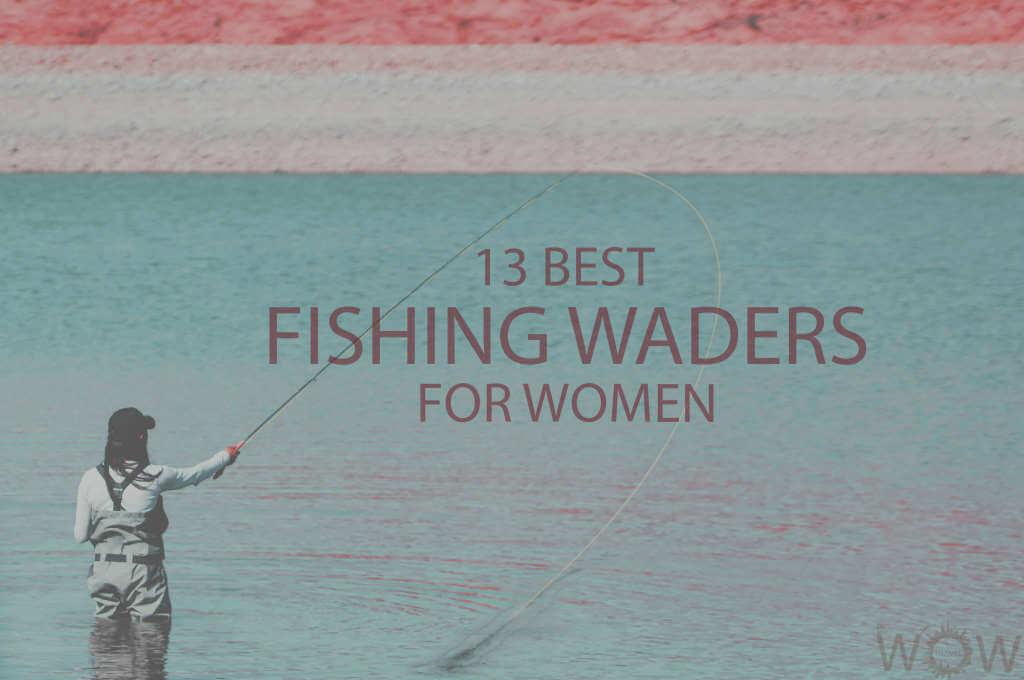 13 Best Fishing Waders for Women