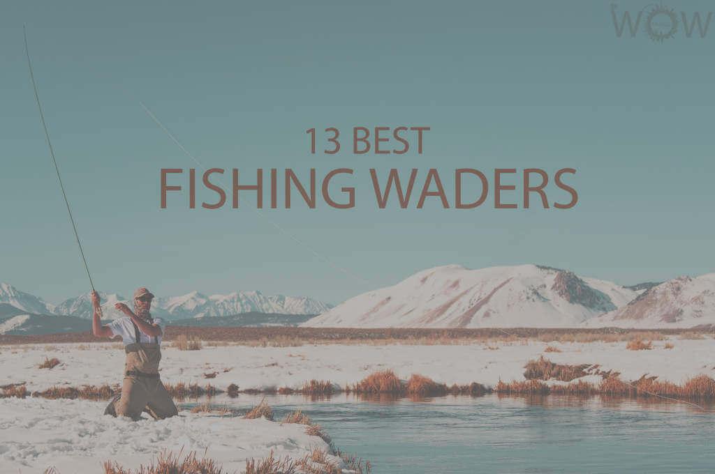 13 Best Fishing Waders