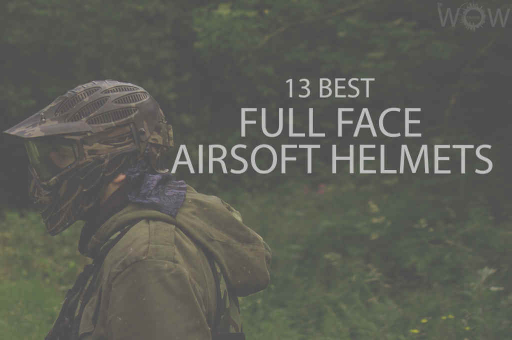 13 Best Full Face Airsoft Helmets