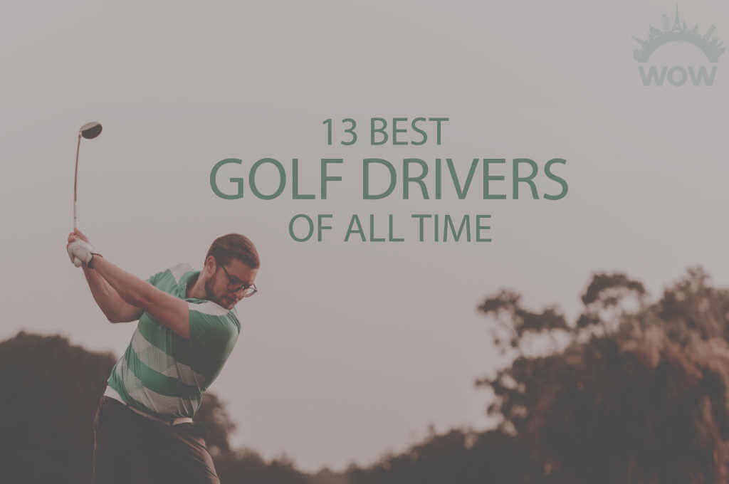 13 Best Golf Drivers of All Time