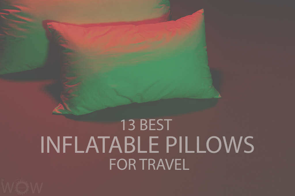 13 Best Inflatable Pillows for Travel