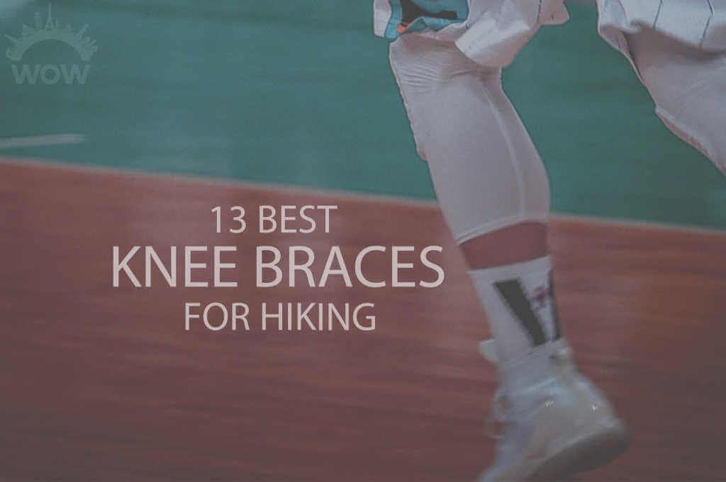 13 Best Knee Braces for Hiking