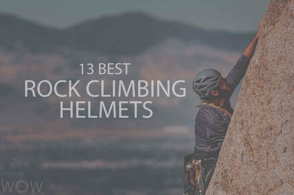 13 Best Rock Climbing Helmets