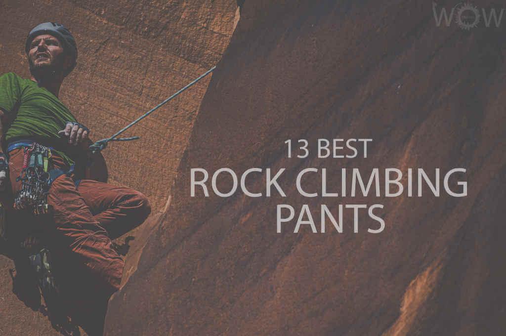 13 Best Rock Climbing Pants