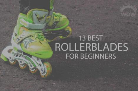 13 Best Rollerblades for Beginners