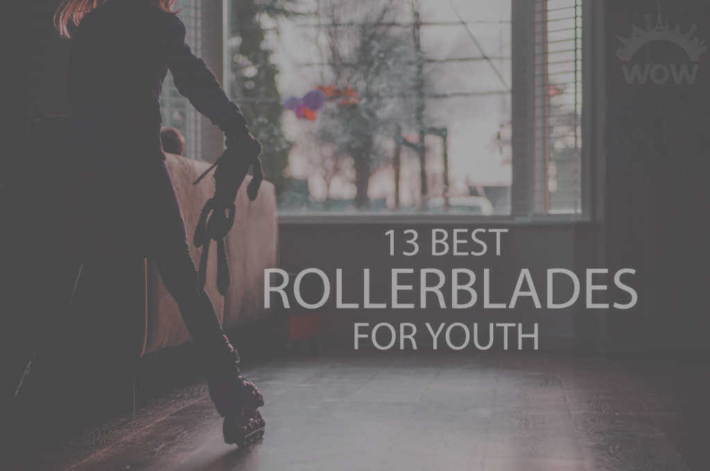 13 Best Rollerblades for Youth