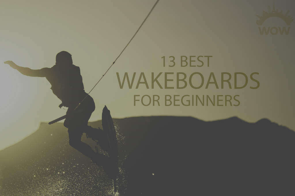 13 Best Wakeboards for Beginners